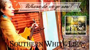 Where Do We Go Now (from the CD Southern White Lies) by Martha Fields -  YouTube