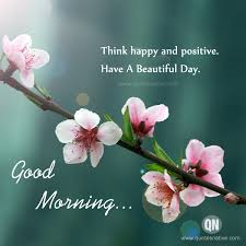 Good Morning Wishes With Images And Quotes Best of Think Happy And Positive WISHES Quotes