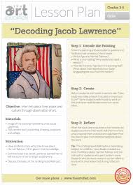 Elementry Lesson Plans Decoding Jacob Lawrence Free Lesson Plan Download The Art Of