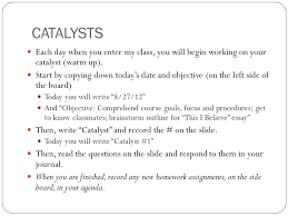 english iv ms hamfeldt ppt catalysts each day when you enter my class you will begin working on your catalyst