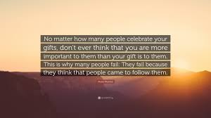 myles munroe e no matter how many people celebrate your gifts don