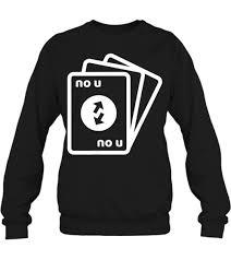 25 best memes about uno reverse card meme uno. No U Meme Card Funny Crewneck Sweatshirt Just Simple Tee