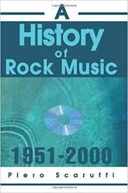 A History Of Rock Music 1951 2000 Piero Scaruffi