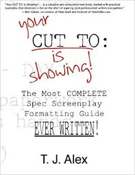 Your Cut To Is Showing The Most Complete Spec Screenplay