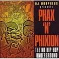 Phax N Phixion: Nu Hip-Hop Underground