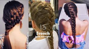 Long Braid Designs 15 Cute And Easy French Braid Hairstyles You Need To Try