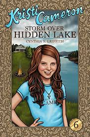 Storm Over Hidden Lake (Kristi Cameron Book 6) - Kindle edition by  Griffith, Cynthia, Lowe, Sarah. Children Kindle eBooks @ Amazon.com.