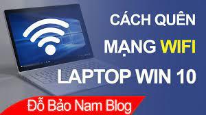 Cách quên mạng WIFI trên laptop Win 10 đơn giản nhất