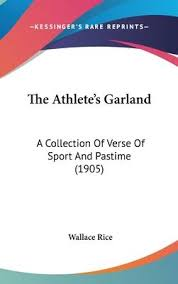 The Athlete's Garland : Wallace Rice : 9781104558659
