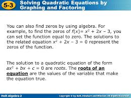 holt algebra 2 5 3 solving quadratic equations by graphing and factoring you can also