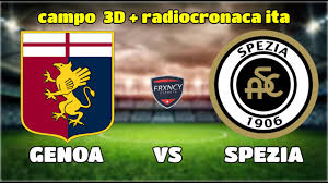 🔴 Genoa - Spezia | Diretta Serie A