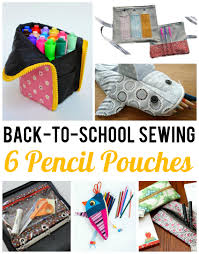 6 pencil pouch sewing patterns for back to school