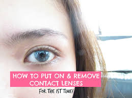 how to put on and remove contact lenses for the first time