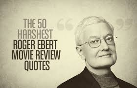 The 50 Harshest Roger Ebert Movie Review Quotes Complex