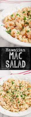 hawaiian macaroni salad is creamy and so flavorful it s a great change from the usual pasta salad hawaiian macaroni salad chewoutloud