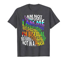 Amazoncom Proud Bisexual Quotes I Am Not Confused Shirt Bisexual
