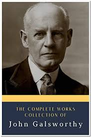 The Complete Works Collection Of John Galsworthy (Annotated): Collection  Includes Tatterdemalion, The Burning Spear, The Complete Essays, The  Complete Plays, The Country House, And More by John Galsworthy