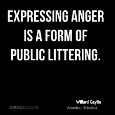 Willard Gaylin Anger Quotes QuoteHD Delectable Expressing Quotes