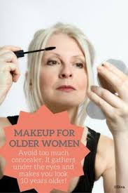 makeup for older women do not apply too much concealer it will gather in the fine wrinkles under the eyeake you look 10 years older