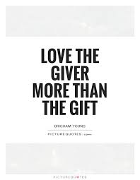 Gift Quotes Enchanting Love The Giver More Than The Gift Picture Quotes