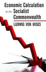 socialist economy economic calculation in the socialist commonwealth mises