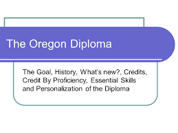 the oregon diploma the goal history what s new credits credit  1 the