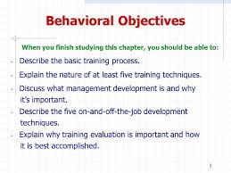 On Job Training Objectives Training And Developing Employees 3 Behavioral Objectives S Describe
