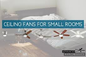ceiling fan for small room. best ceiling fans for small bedrooms - quiet performance spaces fan room e