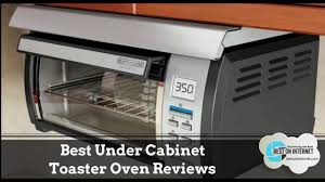 Best Under Cabinet Toaster Oven Best Under Cabinet Toaster Oven Reviews Youtube