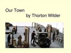our town essay  our town essay research paper our town thorton wilder was one of the most cosmopolitan and sophisticated of american writers born in the midwest on he