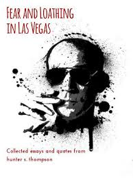 fear and loathing in las vegas collected essays and quotes from  fear and loathing in las vegas collected essays and quotes from hunter s thompson