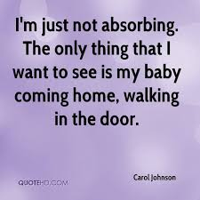 Carol Johnson Quotes QuoteHD Mesmerizing Coming Home Quotes