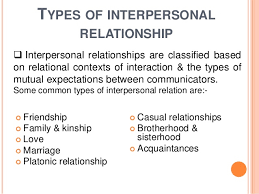 Interpersonal Relationships Interpersonal Relationship