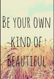 Different Quotes Beauteous For Me I Love To Be My Own Kind Of Beautiful Even If Im Weird Or