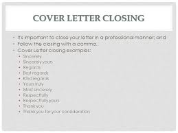 Closing In A Cover Letter Cover Letters Ms Batichon Ppt Video Online Download