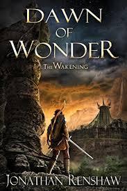 dawn of wonder the wakening book 1 by renshaw jonathan