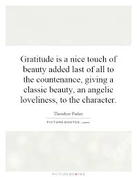 Classic Quotes About Beauty Best of Gratitude Is A Nice Touch Of Beauty Added Last Of All To The