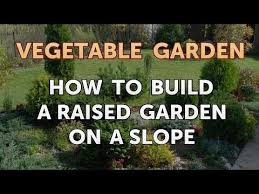 how to build a raised garden on a slope