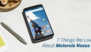 motorola nexus 7. 7 things we love about motorola nexus 6