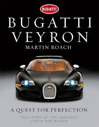 The veyrons tyres will last 15 minutes, but the petrol will run out in twelve minutes. does the word last imply anything specific about the longevity of the t. Bugatti Veyron A Quest For Perfection The Story Of The Greatest Car In The World Roach Martin 9781848093485 Amazon Com Books