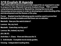 lady macbeth character study lady macbeth character from the 3 19 english iii agenda tsw utilize direct references to provide support for an argument
