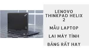 Mẫu Laptop Lai Máy Tính Bảng Rất Tiện Lenovo ThinkPad Helix 2 - YouTube