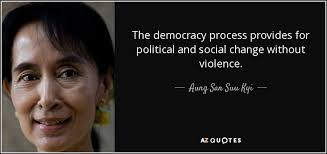 Social Change Quotes Delectable Aung San Suu Kyi Quote The Democracy Process Provides For Political