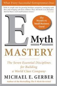 E Myth Mastery The Seven Essential Disciplines For Building