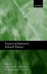 essays on spinoza s ethical theory oxford scholarship essays on spinoza s ethical theory