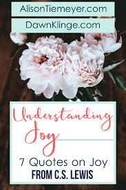 Joy Quotes Gorgeous 48 Quotes On Joy From CS Lewis AlisonTiemeyer