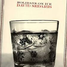david sedaris holidays on ice essential christmas albums david sedaris holidays on ice