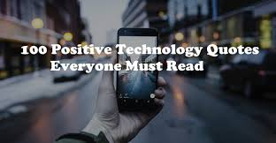 40 Positive Technology Quotes Everyone Must Read PONDOT Awesome Quotes On Technology