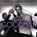Ultimate Big Band Collection: Benny Goodman