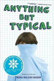 anything but typical nora raleigh baskin caudill book really liked the autistic narrator shows some of the thought processes that go through his
